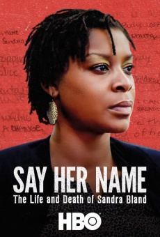 Say Her Name: The Life and Death of Sandra Bland online free