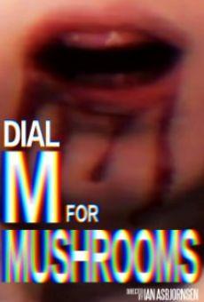 Dial M for Mushrooms