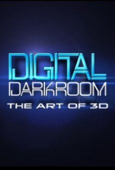 Digital Darkroom: The Art of 3D