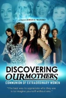 Película: Discovering Our Mothers