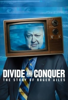Divide and Conquer: The Story of Roger Ailes on-line gratuito