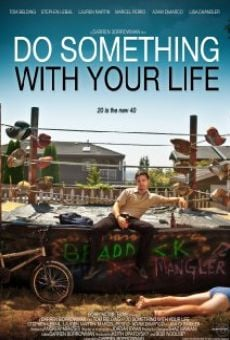 Película: Do Something with Your Life