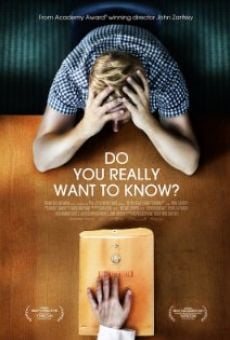 Película: Do You Really Want to Know?