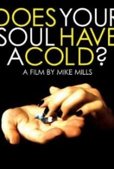 Does Your Soul Have a Cold? en ligne gratuit