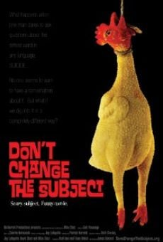 Película: Don't Change the Subject
