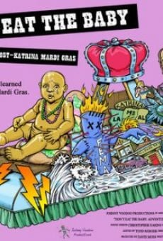 Don't Eat the Baby: Adventures at Post-Katrina Mardi Gras online