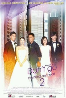 Daan gyun naam yu 2 (Don't Go Breaking My Heart 2) online
