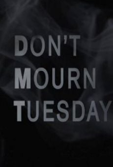 Película: Don't Mourn Tuesday