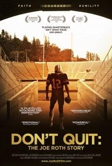 Don't Quit: The Joe Roth Story en ligne gratuit