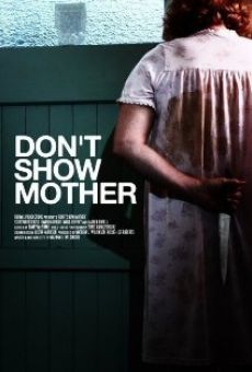 Película: Don't Show Mother