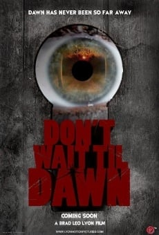 Ver película Don't Wait Til Dawn