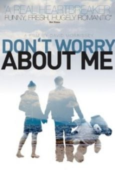 Don't Worry About Me on-line gratuito