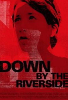 Down by the Riverside online streaming