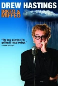 Watch Drew Hastings: Irked & Miffed online stream
