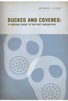 Ducked and Covered: A Survival Guide to the Post Apocalypse
