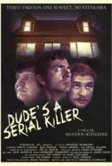 Ver película Dude's a Serial Killer