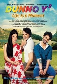 Ver película Dunno Y 2... Life Is a Moment