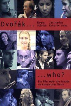 Ver película Dvorak, Who?