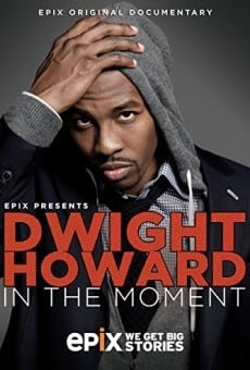 Ver película Dwight Howard in the Moment