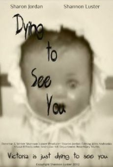 Watch Dying to See You online stream
