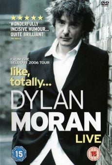 Dylan Moran: Like, Totally online streaming