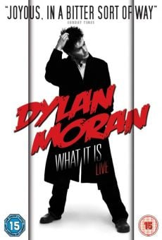 Dylan Moran: What It Is online streaming