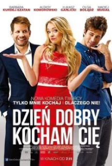 Ver película Dzien dobry, kocham cie!