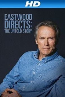 Watch Eastwood Directs: The Untold Story online stream