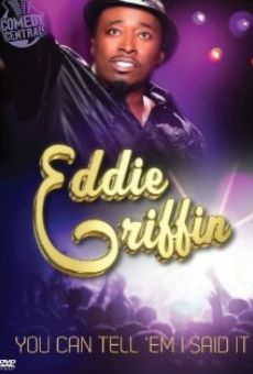 Película: Eddie Griffin: You Can Tell 'Em I Said It!