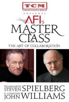 AFI's Master Class: The Art of Collaboration - Steven Spielberg and John Williams