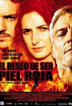 Ver película El deseo de ser piel roja