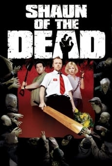 Shaun of the Dead (aka Tea-Time of the Dead) on-line gratuito