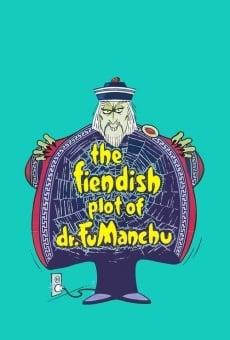 The Fiendish Plot of Dr. Fu Manchu online kostenlos