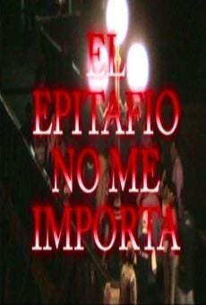 El epitafio no me importa on-line gratuito
