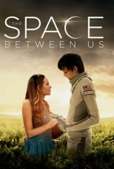 The Space Between Us on-line gratuito