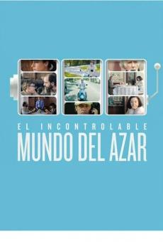 El Incontrolable Mundo Del Azar en ligne gratuit
