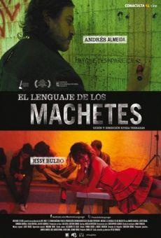 Ver película El lenguaje de los machetes