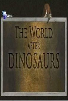 Watch The World After Dinosaurs online stream