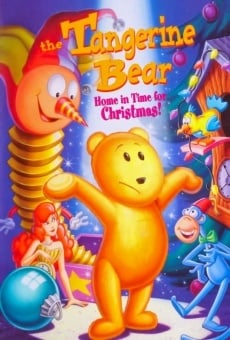 The Tangerine Bear: Home in Time for Christmas! Online Free