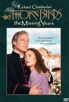 The Thorn Birds: The Missing Years online