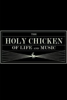 The Holy Chicken of Life & Music
