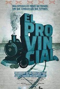 Ver película El Provincial: Recorrido de un tren sin vías
