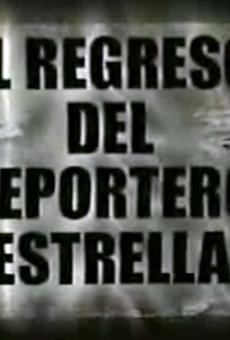 Ver película El Regreso del Reportero Estrella
