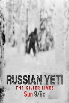 Russian Yeti: The Killer Lives online streaming