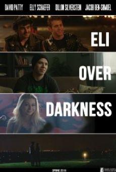 Watch Eli Over Darkness online stream