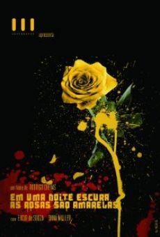 Em Uma Noite Escura, As Rosas São Amarelas
