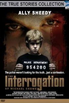 The Interrogation of Michael Crowe gratis
