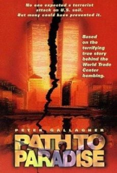 Path to Paradise: The Untold Story of the World Trade Center Bombing gratis