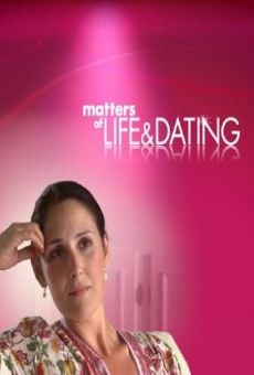 Matters of Life and Dating on-line gratuito