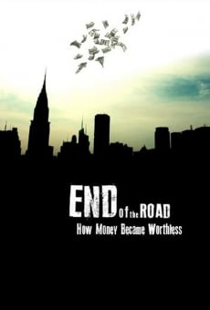 Película: End of the Road: How Money Became Worthless